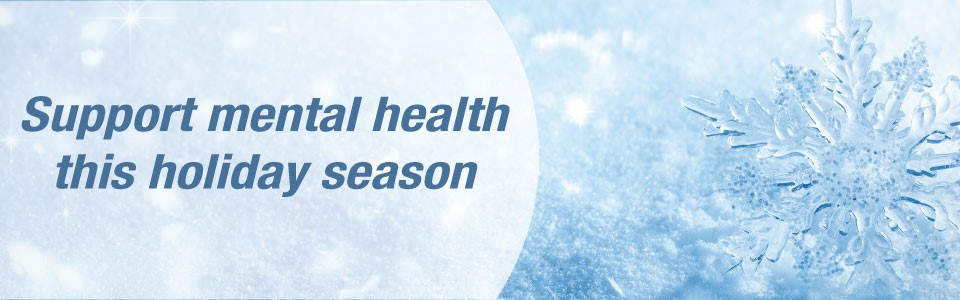 Support Mental Health This Holiday Season Web Banner