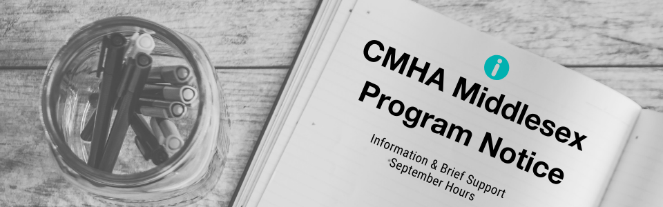 CMHA Middlesex Program Notice for Information & Brief Support Web Banner