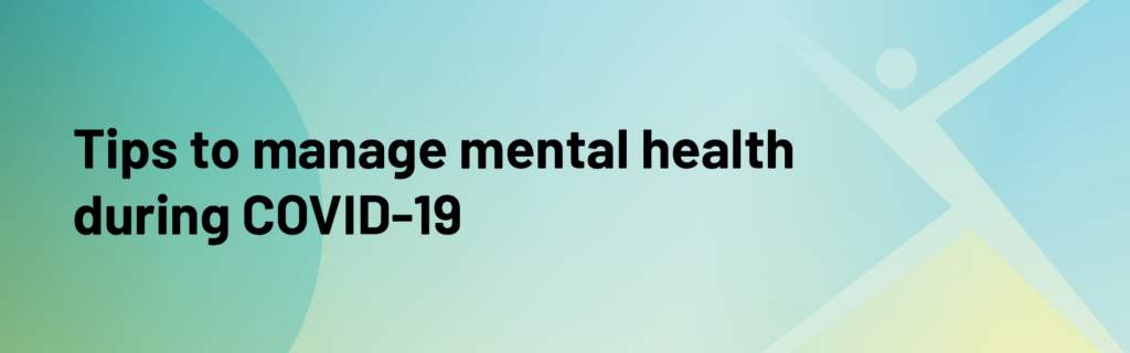 Tips to manage mental health during COVID-19