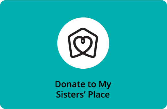 Make a monthly donation to My Sisters' Place