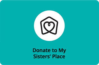 Make a tribute donation to My Sisters' Place